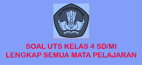 Soal UTS SD/MI Kelas 4 SD/MI Semester 1