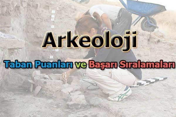Arkeoloji Taban Puanları ve Başarı Sıralaması