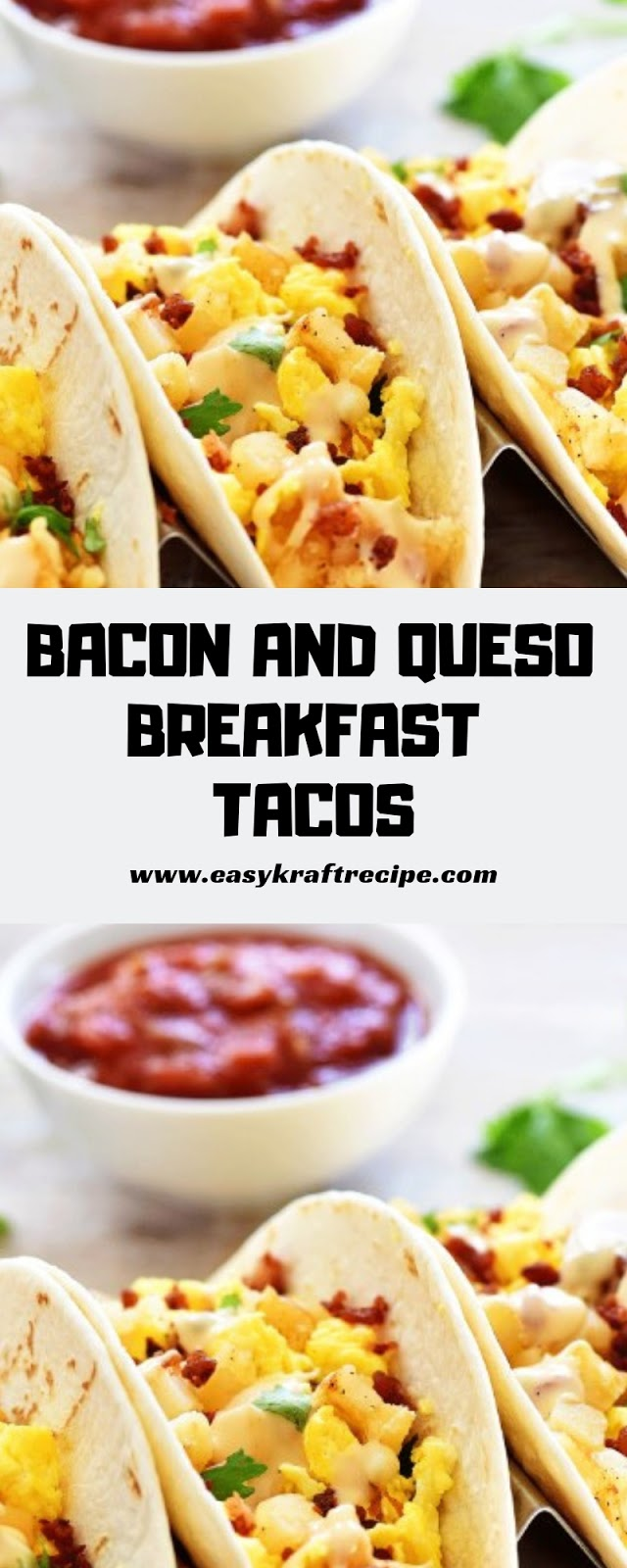 BACON AND QUESO BREAKFAST TACOS