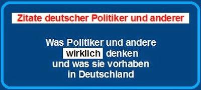 Zitate deutscher Politiker und anderer - Was sie wirklich vorhaben