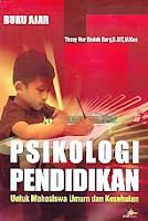 Judul Buku : Psikologi Pendidikan – Untuk Mahasiswa Umum dan Kesehatan