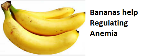 Health Benefits of Banana fruit - Bananas help Regulating Anemia