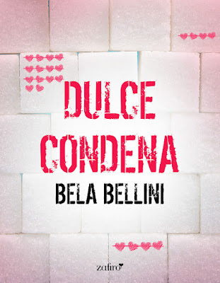 LIBRO - Dulce Condena  Bela Bellini (Zafiro - 12 Abril 2016)  NOVELA ROMANTICA | Edición Digital Ebook Kindle  Comprar en Amazon España