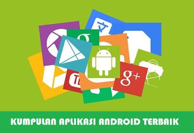 Aplikasi Android Terbaik, Gratis dan Paling Populer