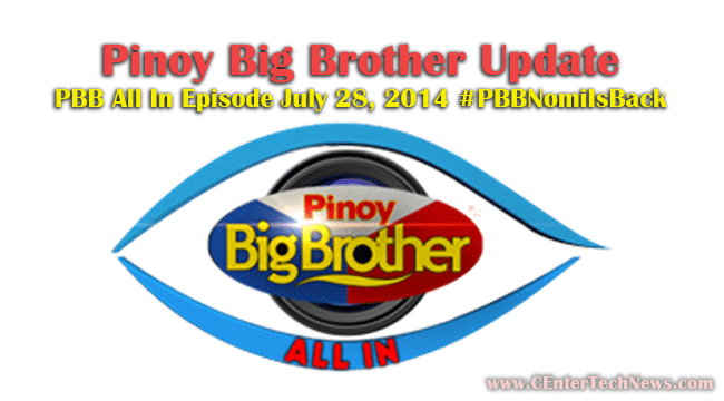 Pinoy Big Brother Update: PBB All In Episode July 28, 2014 #‎PBBNomiIsBack‬