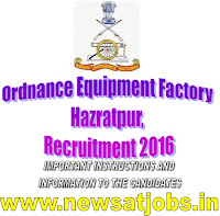 ordnace+equipment+factory+recruitment+2016+important+instruction