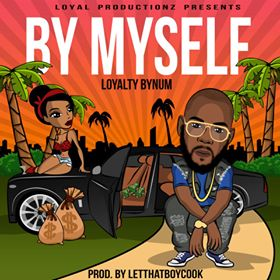 New Video: Loyalty Bynum - By Myself