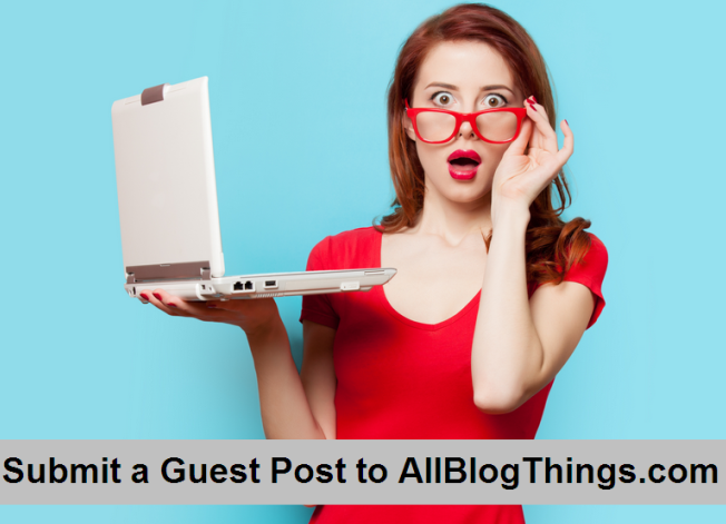 Submit a Guest Post - Write on Blogging