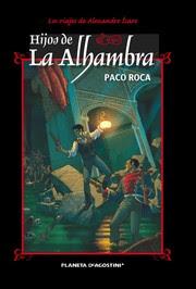 Los viajes de Alexandre Ícaro: hijos de la Alhambra / Paco Roca