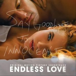 Endless Love Lied - Endless Love Musik - Endless Love Soundtrack - Endless Love Filmmusik