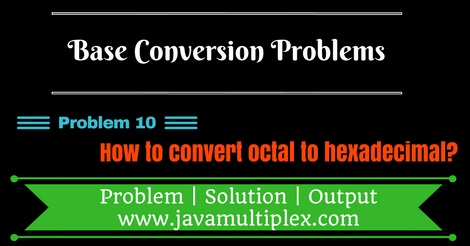 Java program that converts octal number to hexadecimal number.
