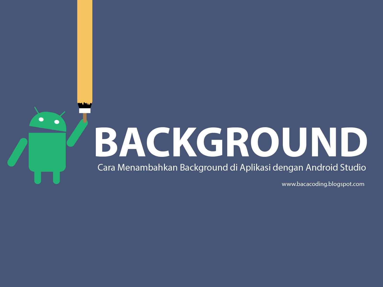 10 Aplikasi Wallpaper Android Gratis: Cara Ganti Background Aplikasi Dengan Android Studio