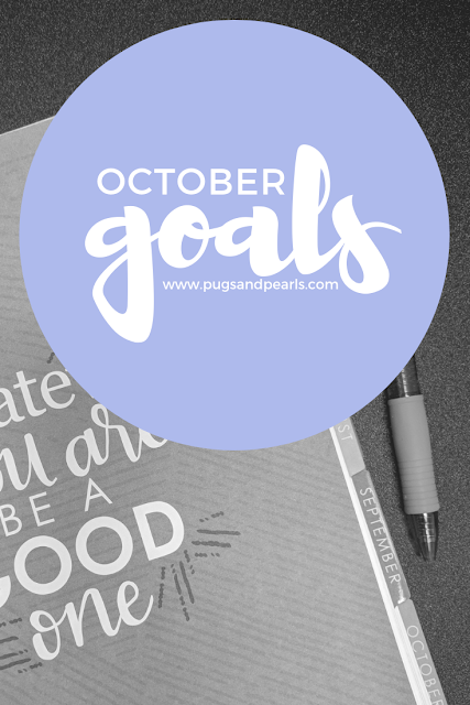 October Goals // Pugs and Pearls Blog