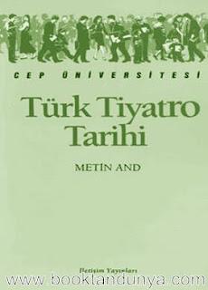 Metin And - Türk Tiyatro Tarihi  (Cep Üniversitesi Dizisi - 99)