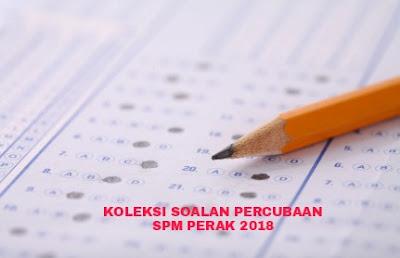 Koleksi Soalan Percubaan SPM Perak 2018