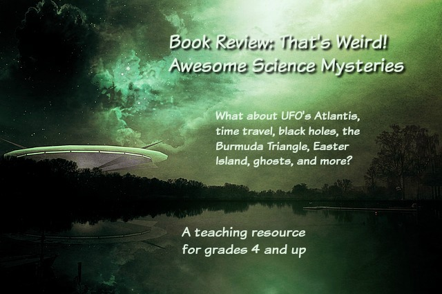 Book Review: That's Weird! Awesome Science Mysteries