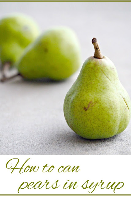 How to can pears in syrup, from Oak Hill Homestead