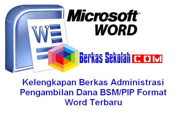 Download Kelengkapan Berkas Administrasi Pengambilan Dana BSM/PIP Format Word Terbaru