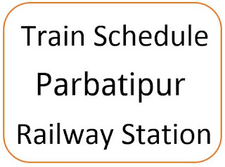 Parbatipur railway station train schedule