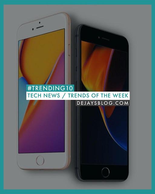 #TRENDING10 - Top 10 Tech News / Trends of the Week - DE JAY'S BLOG