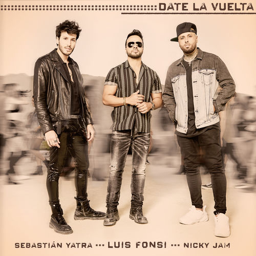 Luis Fonsi, Sebastián Yatra & Nicky Jam - Date La Vuelta - Single [iTunes Plus AAC M4A]