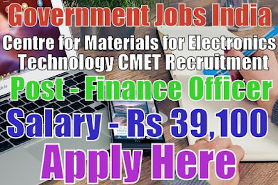 Centre for Materials for Electronics Technology CMET Recruitment 2017