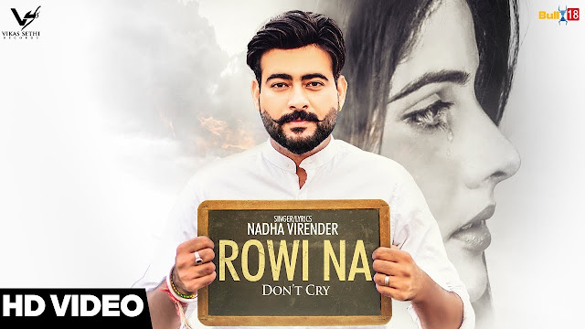 Rowi Na | Nadha Virender | Official Music Video | Latest Punjabi Songs 2017 | VS Records