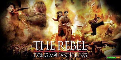 Phim Dòng Máu Anh Hùng VietSub HD | The Rebel 2007