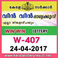 24.4.2017 Win Win Lottery W 407 Results Today - kerala lottery results