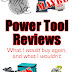 My Power Tool Reviews: Would I Buy Them Again?