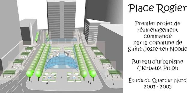 Place Rogier - Premier projet de réaménagement commandé par la commune de Saint-Josse-ten-Noode dans le cadre d'une étude globale sur le Quartier Nord - Bruxelles-Bruxellons