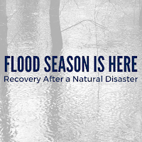 Flood Season is Here: How to Recover After Natural Disasters