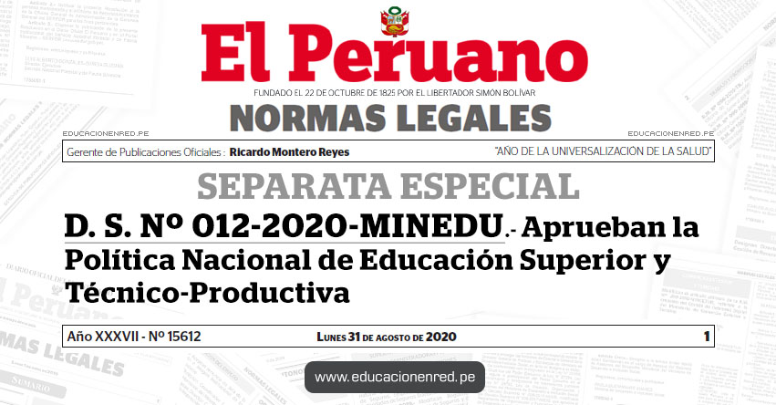 D. S. Nº 012-2020-MINEDU.- Aprueban la Política Nacional de Educación Superior y Técnico-Productiva - PNESTP
