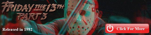 http://www.fridaythe13thfranchise.com/2011/06/friday-13th-part-3.html