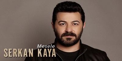 Serkan Kaya Mesele Şarkı Sözü
