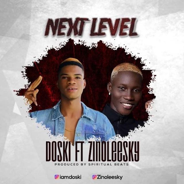 [Music] Doski Ft. Zinoleesky – Next Level