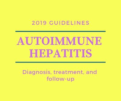 Diagnosis, treatment, and follow-up of autoimmune hepatitis