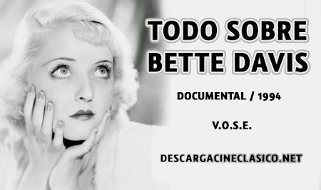 TODO SOBRE BETTE (ALL ABOUT BETTE - TV) - DescargaCineClasico.Net - Los mejores documentales de cine clásico