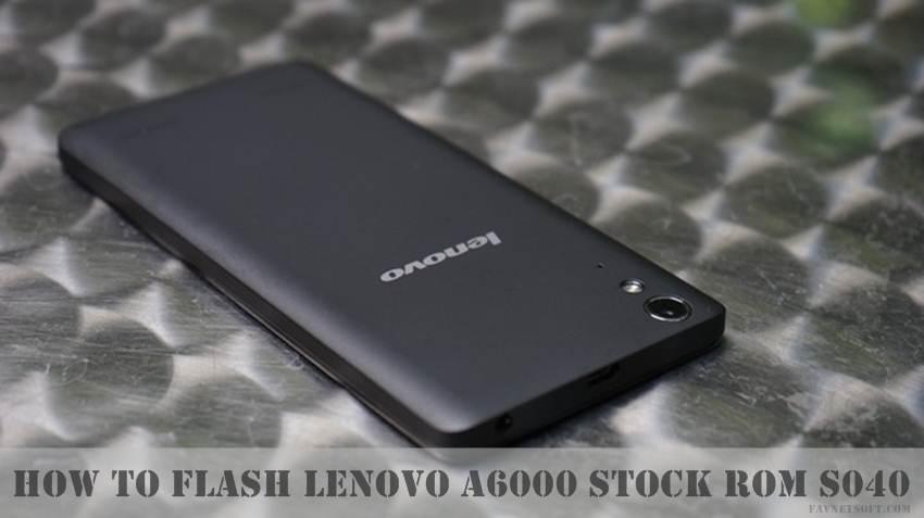 Lenovo A6000 Stock ROM Kraft-A6000 S040 (Kitkat)