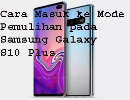 Cara Masuk ke Mode Pemulihan pada Samsung Galaxy S10 Plus