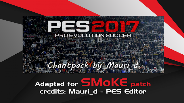PES 2017 Chant Pack untuk SMoKE Patch 2017