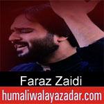 https://www.humaliwalyazadar.com/2018/09/faraz-zaidi-nohay-2019.html