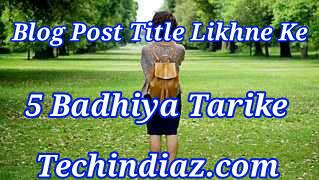 Badhiya post title kaise likhe