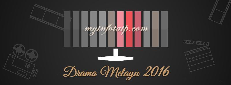Drama Melayu Terbaru 2016