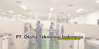 Lowongan Kerja PT. Oksha Teknologi Indonesia Kawasan Industri MM2100