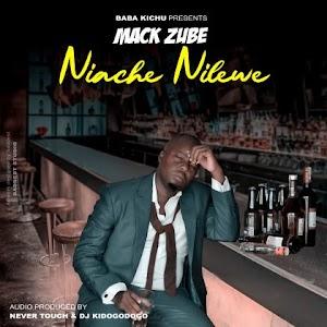Download Audio | Mack Zube - Niache Nilewe (Singeli)