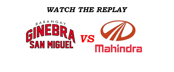 List of Replay Videos Ginebra vs Mahindra @ Smart Araneta Coliseum September 9, 2016