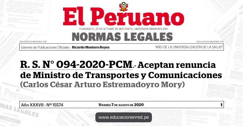 R. S. N° 094-2020-PCM.- Aceptan renuncia de Ministro de Transportes y Comunicaciones (Carlos César Arturo Estremadoyro Mory)