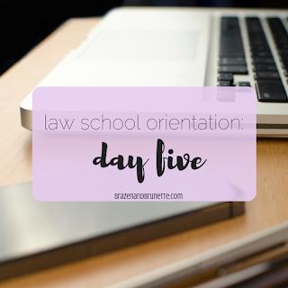 law school orientation day 5 | brazenandbrunette.com