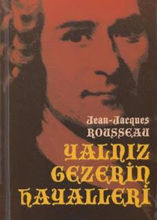 Jean Jacques Rousseau - Yalnız Gezerin Hayalleri